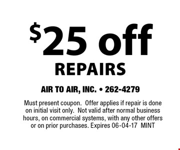$25 offREPAIRS. Must present coupon.Offer applies if repair is done on initial visit only.Not valid after normal business hours, on commercial systems, with any other offers or on prior purchases. Expires 06-04-17MINT