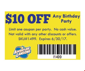 $10 OFF Any Birthday Party. Limit one coupon per party. no cash value. not valid with any other discounts or offers. SKU# 1499. Expires 6-30-17.