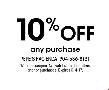 10% Off any purchase. With this coupon. Not valid with other offers or prior purchases. Expires 6-4-17.
