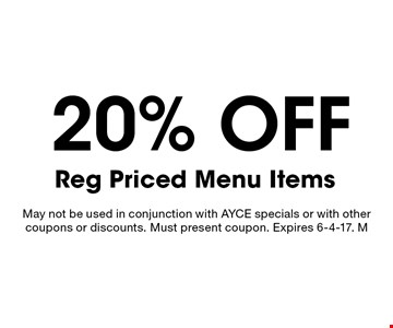 20% off Reg Priced Menu Items. May not be used in conjunction with AYCE specials or with other coupons or discounts. Must present coupon. Expires 6-4-17. M