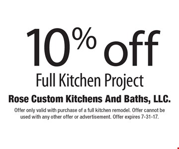 10% off Full Kitchen Project. Offer only valid with purchase of a full kitchen remodel. Offer cannot be used with any other offer or advertisement. Offer expires 7-31-17.