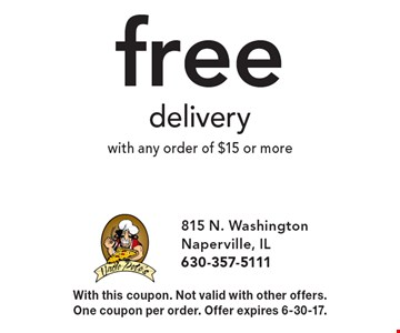 Free delivery with any order of $15 or more. With this coupon. Not valid with other offers. One coupon per order. Offer expires 6-30-17.