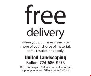 Free delivery when you purchase 7 yards or more of your choice of material. Some restrictions apply. With this coupon. Not valid with other offers or prior purchases. Offer expires 6-16-17.