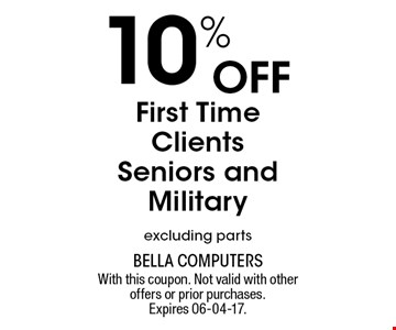 10% Off First Time Clients Seniors and Military excluding parts. With this coupon. Not valid with other offers or prior purchases. Expires 06-04-17.