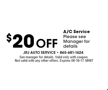 $20Off A/C ServicePlease see Manager for details. See manager for details. Valid only with coupon. Not valid with any other offers. Expires 06-16-17. MINT