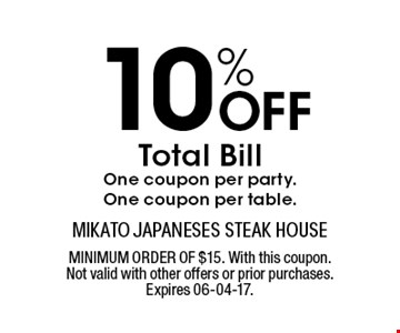 10% Off Total BillOne coupon per party. One coupon per table.. MINIMUM ORDER OF $15. With this coupon.Not valid with other offers or prior purchases.Expires 06-04-17.