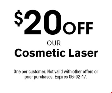 $20off Cosmetic Laser. One per customer. Not valid with other offers or prior purchases. Expires 06-02-17.