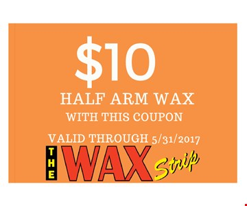 $10 half arm waxwith this coupon. valid through 05-31-17