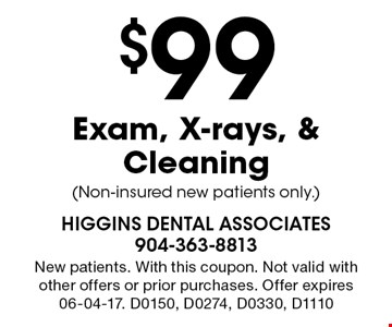 $99 Exam, X-rays, & Cleaning (Non-insured new patients only.). New patients. With this coupon. Not valid with other offers or prior purchases. Offer expires 06-04-17. D0150, D0274, D0330, D1110