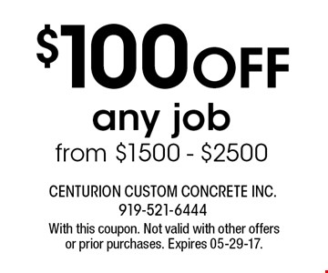 $100 Off any jobfrom $1500 - $2500. With this coupon. Not valid with other offers or prior purchases. Expires 05-29-17.