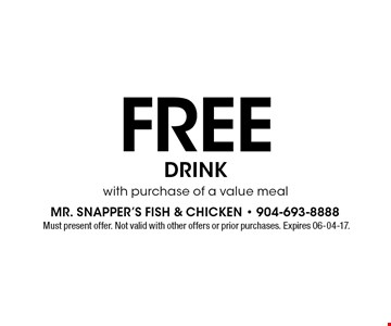 Free drinkwith purchase of a value meal. Must present offer. Not valid with other offers or prior purchases. Expires 06-04-17.