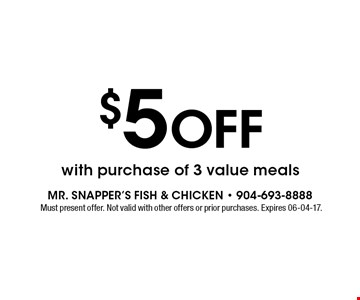 $5 Off with purchase of 3 value meals. Must present offer. Not valid with other offers or prior purchases. Expires 06-04-17.