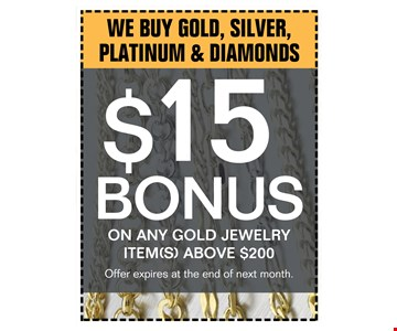 We buy gold,silver, platinum and diamonds.$15 bonus on any gold jewelry items above $200.. offer expires 05-31-17