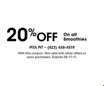 20% Off On all Smoothies. With this coupon. Not valid with other offers or prior purchases. Expires 06-17-17.