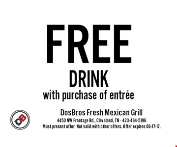 FREE DRINK with purchase of entree. Must present offer. Not valid with other offers. Offer expires 06-17-17.