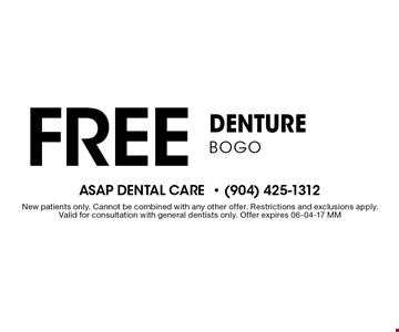 Free Denture BOGO . New patients only. Cannot be combined with any other offer. Restrictions and exclusions apply. Valid for consultation with general dentists only. Offer expires 06-04-17 MM