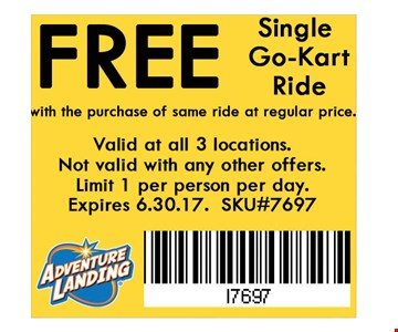 Free Single Go-Kart Ride with the purchase of same ride at regular price. . Valid at all 3 locations. Not valid with any other offers. Limit 1 per person per day. Expires 06/30/17. SKU#7697