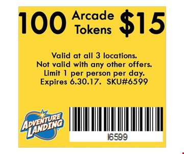 100 Arcade Tokens $15. Valid at all 3 locations. Not valid with any other offers. Limit 1 per person per day. Expires 06-30-17. SKU#6599.