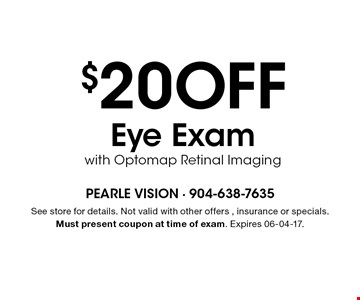 $20 OFF Eye Examwith Optomap Retinal Imaging. See store for details. Not valid with other offers , insurance or specials. Must present coupon at time of exam. Expires 06-04-17.