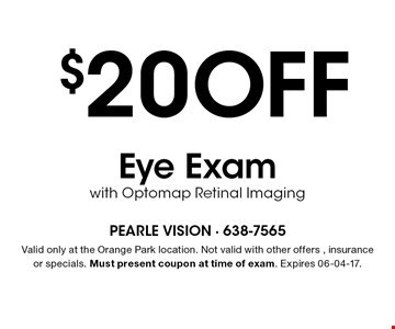 40% OFFroutine eye exam . Valid only at the Orange Park location. With this coupon. Not valid with other offers or prior purchases. Expires 06-04-17.