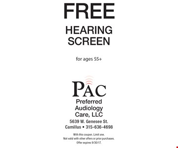 Free Hearing Screen for ages 55+. With this coupon. Limit one. Not valid with other offers or prior purchases. Offer expires 9/30/17.