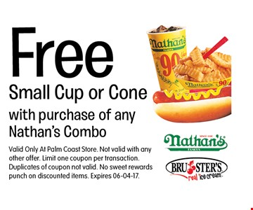 Free Small Cup or Cone. Valid Only At Palm Coast Store. Not valid with any other offer. Limit one coupon per transaction. Duplicates of coupon not valid. No sweet rewards punch on discounted items. Expires 06-04-17.