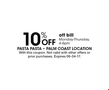10% OFF off bill Monday-Thursday,4-6pm. With this coupon. Not valid with other offers or prior purchases. Expires 06-04-17.