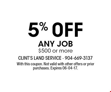 5% 0FF any job $500 or more. With this coupon. Not valid with other offers or prior purchases. Expires 06-04-17.