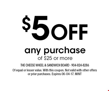 $5 Off any purchase of $25 or more. Of equal or lesser value. With this coupon. Not valid with other offers or prior purchases. Expires 06-04-17. MINT