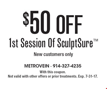 $50 Off 1st Session Of SculptSure. New customers only. With this coupon. Not valid with other offers or prior treatments. Exp. 7-31-17.