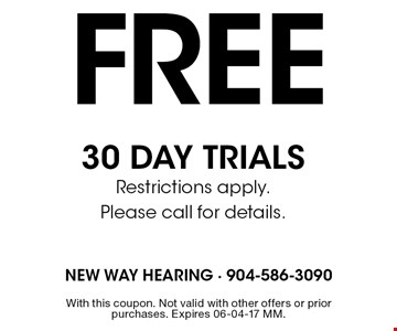 Free 30 day trialsRestrictions apply.Please call for details.. With this coupon. Not valid with other offers or prior purchases. Expires 06-04-17 MM.