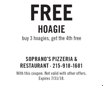 free hoagie. Buy 3 hoagies, get the 4th free. With this coupon. Not valid with other offers. Expires 7/31/18.