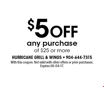 $5 OFF any purchase of $25 or more. With this coupon. Not valid with other offers or prior purchases. Expires 06-04-17.