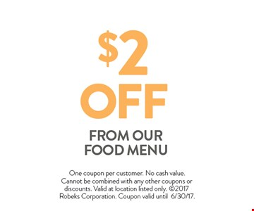 $2 OFF FROM OUR FOOD MENU. One coupon per customer. No cash value. Cannot be combined with any other coupons or discounts. Valid at location listed only.  2017 Robeks Corporation. Expires 06-30-17.