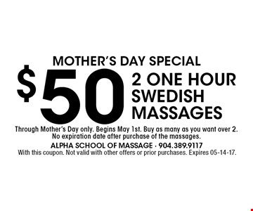 $50 2 one hour Swedishmassages. With this coupon. Not valid with other offers or prior purchases. Expires 05-14-17.