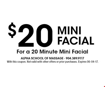 $20 MINIFACIAL. With this coupon. Not valid with other offers or prior purchases. Expires 06-04-17.