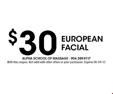 $30 EUROPEANFACIAL. With this coupon. Not valid with other offers or prior purchases. Expires 06-04-17.