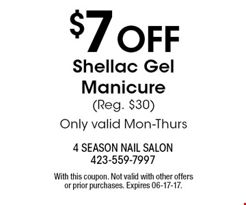 $7 OFF Shellac Gel Manicure(Reg. $30)Only valid Mon-Thurs . With this coupon. Not valid with other offers or prior purchases. Expires 06-17-17.