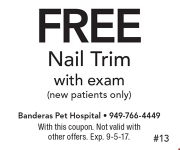 Free Nail Trim with exam (new patients only). With this coupon. Not valid with other offers. Exp. 9-5-17.