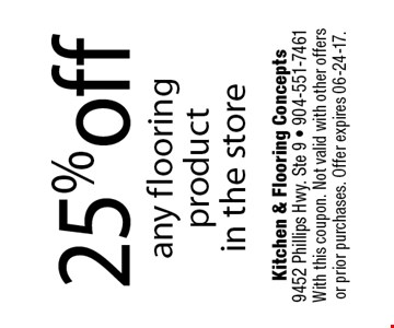 25% off any flooring product in the store. Kitchen & Flooring Concepts 9452 Phillips Hwy. Ste 9 - 904-551-7461With this coupon. Not valid with other offers or prior purchases. Offer expires 06-24-17.