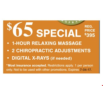 1 hour relaxing massage - 2 chiropractic adjustments - Digital x-rays (if needed) Reg price $395. Most insurance accepted. Restrictions apply. 1 per person only. Not to be used with other promotions. Expires7-04-17