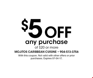 $5 Off any purchaseof $20 or more. With this coupon. Not valid with other offers or prior purchases. Expires 07-04-17.