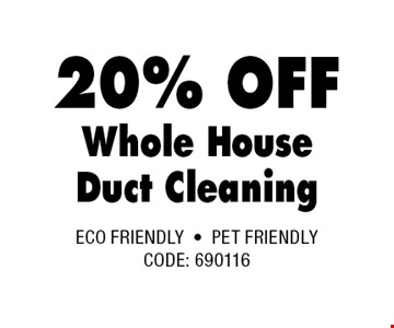 20% OFF Whole HouseDuct Cleaning.