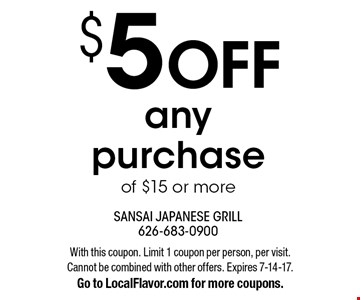 $5 off any purchase of $15 or more. With this coupon. Limit 1 coupon per person, per visit. Cannot be combined with other offers. Expires 7-14-17. Go to LocalFlavor.com for more coupons.
