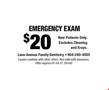 $20 emergency exam. Cannot combine with other offers. Not valid with insurance.Offer expires 07-04-17. D0140
