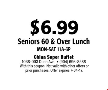 $6.99 Seniors 60 & Over LunchMon-Sat 11a-3p. With this coupon. Not valid with other offers or prior purchases. Offer expires 7-04-17.