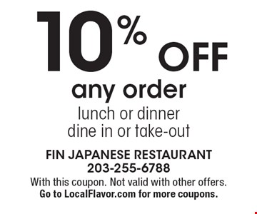 10% off any order. Lunch or dinner. Dine in or take-out. With this coupon. Not valid with other offers. Go to LocalFlavor.com for more coupons.