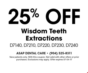 25% OFF Wisdom Teeth Extractions D7140, D7210, D7220, D7230, D7240. New patients only. With this coupon. Not valid with other offers or prior purchases. Exclusions may apply. Offer expires 07-04-17