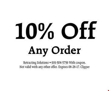 10% Off Any Order. Retracting Solutions - 919-304-5756 With coupon.Not valid with any other offer. Expires 06-26-17. Clipper