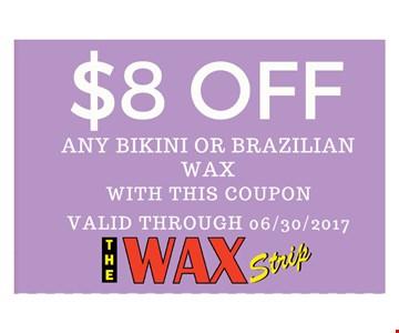 $8 off any bikini or brazilian wax with this coupon. valid through 06-30-17